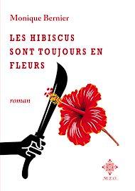 Téléchargez le livre :  Les hibiscus sont toujours en fleurs