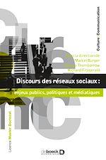 Téléchargez le livre :  Discours des réseaux sociaux : enjeux publics, politiques et médiatiques
