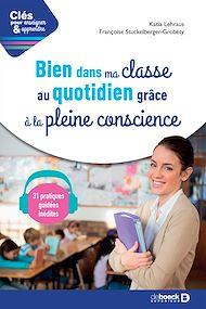 Téléchargez le livre :  Je médite pour gérer ma classe avec calme et efficacité