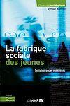 Télécharger le livre :  La fabrique sociale des jeunes
