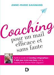Téléchargez le livre :  Coaching pour un mail efficace et sans faute