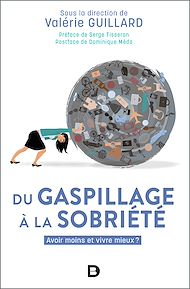 Téléchargez le livre :  Du gaspillage à la sobriété