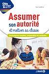 Télécharger le livre :  Assumer son autorité et motiver sa classe