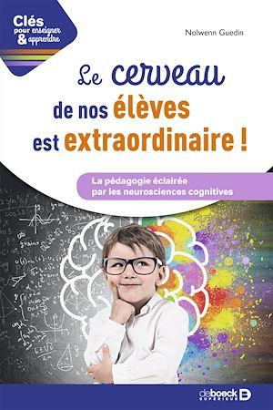 Téléchargez le livre :  Le cerveau de vos élèves est extraordinaire