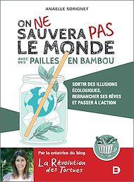 Téléchargez le livre :  On ne sauvera pas le monde avec des pailles en bambou