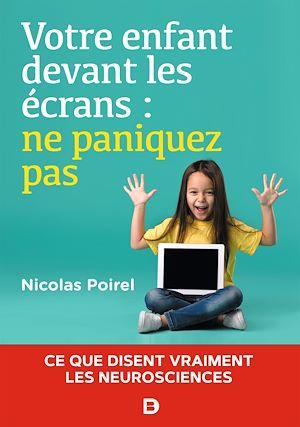 Téléchargez le livre :  Votre enfant devant les écrans : ne paniquez pas