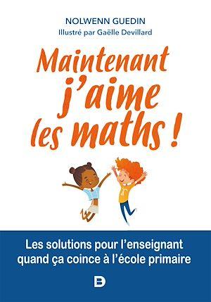 Téléchargez le livre :  Maintenant, j'aime les maths !