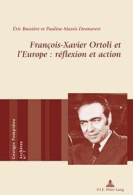 Téléchargez le livre :  François-Xavier Ortoli et l'Europe : réflexion et action
