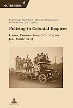 Téléchargez le livre :  Policing in Colonial Empires