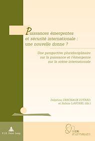 Téléchargez le livre :  Puissances émergentes et sécurité internationale : une nouvelle donne ?