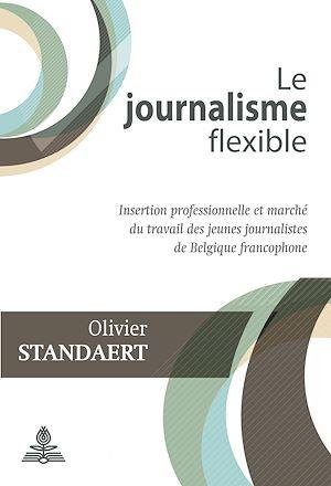 Téléchargez le livre :  Le journalisme flexible
