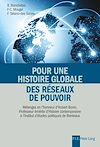 Télécharger le livre :  Pour une histoire globale des réseaux de pouvoir