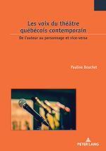 Download this eBook Les voix du théâtre québécois contemporain