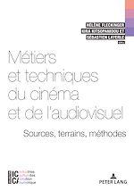 Download this eBook Métiers et techniques du cinéma et de l'audiovisuel : sources, terrains, méthodes