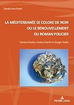 Téléchargez le livre :  La Méditerranée se colore de noir ou le renouvellement du roman policier