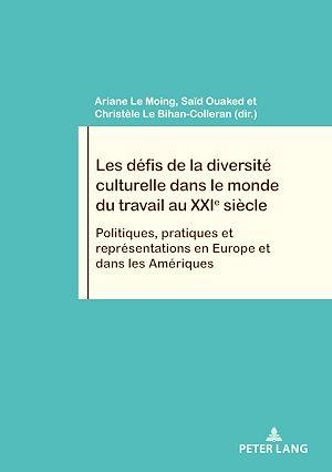 Téléchargez le livre :  Les défis de la diversité culturelle dans le monde du travail au XXIe siècle