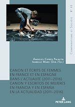 Téléchargez le livre :  Canon et écrits de femmes en France et en Espagne dans l'actualité (2011-2016)