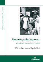 Téléchargez le livre :  Déracinés, exilés, rapatriés?