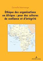 Download this eBook Ethique des organisations en Afrique : pour des cultures de confiance et d'intégrité