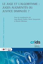 Download this eBook Le juge et l'algorithme : juges augmentés ou justice diminuée ?