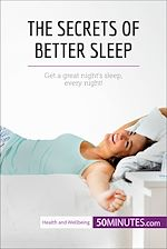 Download this eBook The Secrets of Better Sleep