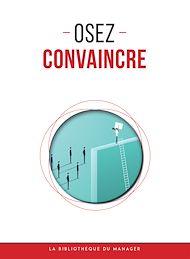 Téléchargez le livre :  Osez convaincre