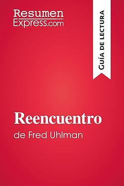 Reencuentro de Fred Uhlman (Guía de lectura)