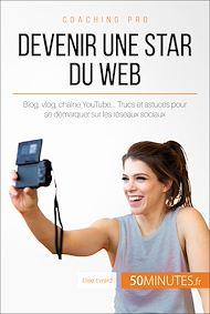 Téléchargez le livre :  Devenir une star du Web