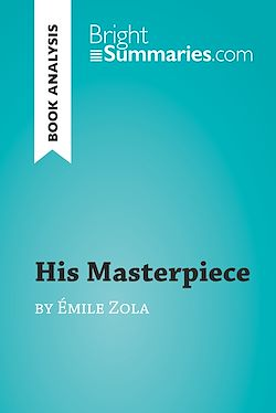 His Masterpiece by Émile Zola (Book Analysis)