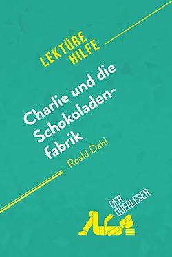 Charlie und die Schokoladenfabrik von Roald Dahl (Lektürehilfe)