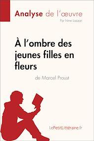 Téléchargez le livre :  À l'ombre des jeunes filles en fleurs de Marcel Proust (Analyse de l'oeuvre)