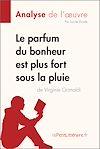 Télécharger le livre :  Le parfum du bonheur est plus fort sous la pluie de Virginie Grimaldi (Analyse de l'oeuvre)