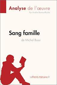 Téléchargez le livre :  Sang famille de Michel Bussi (Analyse de l'oeuvre)