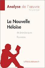 Téléchargez le livre :  La Nouvelle Héloïse de Jean-Jacques Rousseau (Analyse de l'oeuvre)