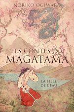 Télécharger cet ebook : Les contes du Magatama