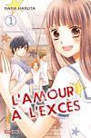L'amour à l'excès T01 | Haruta, Nana