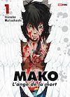 Mako : L'ange de la mort T01 | Matsuhashi, Inusuke