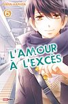 L'amour à l'excès T06 | Haruta, Nana