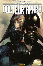 Téléchargez le livre :  Star Wars - Docteur Aphra T02