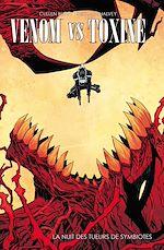 Téléchargez le livre :  Venom vs Toxin - La nuit des tueurs de symbiotes