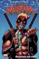 Téléchargez le livre :  Détestable Deadpool T01