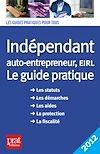 Télécharger le livre :  Indépendant, auto-entrepreneur, EIRL, le guide pratique 2012