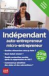 Télécharger le livre :  Indépendant, auto-entrepreneur, micro-entrepreneur 2018