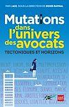 Télécharger le livre :  Mutations dans l'univers des avocats