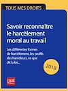 Télécharger le livre :  Savoir reconnaître le harcèlement moral au travail 2018