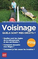 Téléchargez le livre :  Voisinage, quels sont mes droits ? 2019