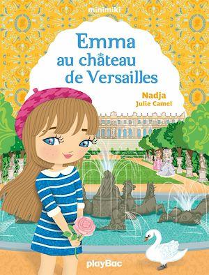 Téléchargez le livre :  Minimiki - Emma au château de Versailles - Tome 22