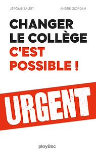 Téléchargez le livre :  Changer le collège, c'est possible !