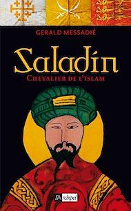 Téléchargez le livre :  Saladin - Chevalier de l'islam