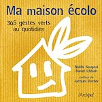 Download this eBook Ma maison écolo : 365 réflexes verts au quotidien